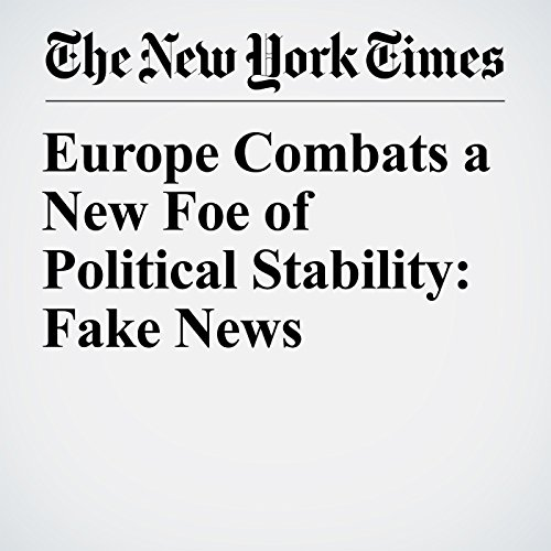 Europe Combats a New Foe of Political Stability: Fake News audiobook cover art