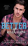Better With You (Bragan University Series Book 1) (English Edition)...