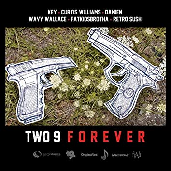 Two-9 Forever