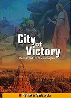 City of Victory - The Rise and Fall of Vijayanagara