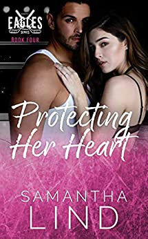 Protecting Her Heart (Indianapolis Eagles Series Book 4) by [Samantha Lind, Jenn Wood]