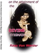 On the Attainment of the Divine Stigmata by Rasa Von Werder (2009-07-02)