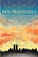 Heal Profoundly