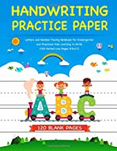 Handwriting Practice Paper: Letters and Number Tracing Notebook For Kindergarten and Preschool Kids Learning To Write (120...