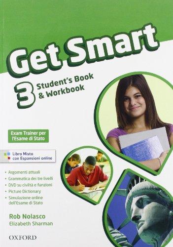 Get smart. Student's book-Workbook.  Per la Scuola media: Get smart. Student's book-Workbook.  Per la Scuola media: 3