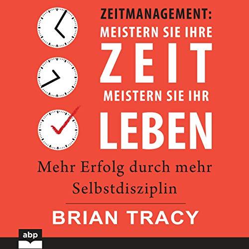 Couverture de Zeitmanagement - Meistern Sie Ihre Zeit, meistern Sie Ihr Leben
