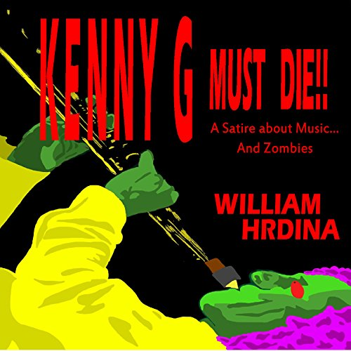 Kenny G Must Die!! audiobook cover art