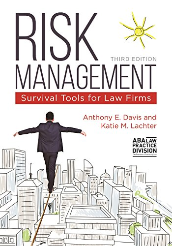Compare Textbook Prices for Risk Management: Survival Tools for Law Firms 3 Edition ISBN 9781627223263 by Davis, Anthony E.,Lachter, Katie M.