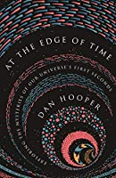 At the Edge of Time: Exploring the Mysteries of Our Universe's First Seconds Front Cover