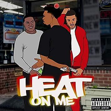 Heat on Me