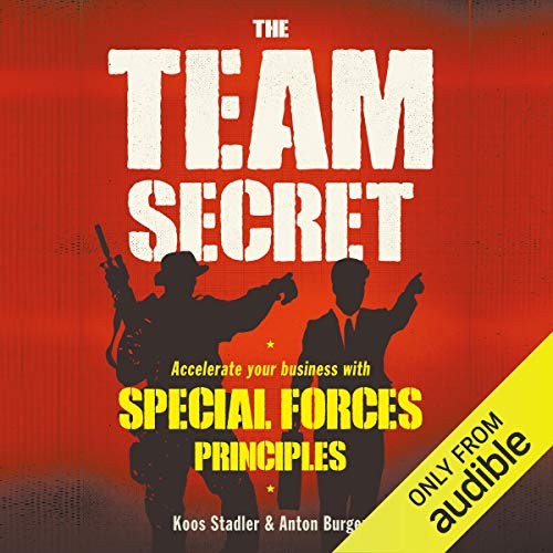 The Team Secret     Accelerate your Business with Special Forces Principles              By:                                                                                                                                 Anton Burger,                                                                                        Koos Stadler                               Narrated by:                                                                                                                                 Andrew Sutherland                      Length: 5 hrs and 31 mins     Not rated yet     Overall 0.0