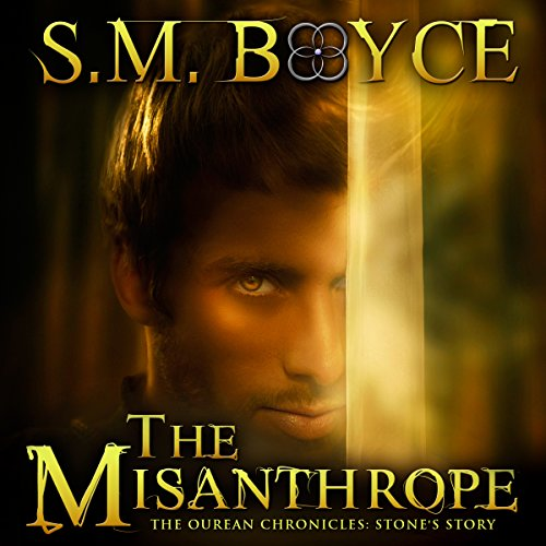 The Misanthrope: Stone's Story     Ourean Chronicles #1              By:                                                                                                                                 S. M. Boyce                               Narrated by:                                                                                                                                 Tim Campbell                      Length: 4 hrs and 39 mins     15 ratings     Overall 4.6