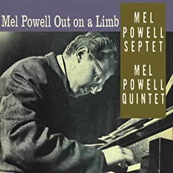Mel Powell Out On a Limb (Remastered)