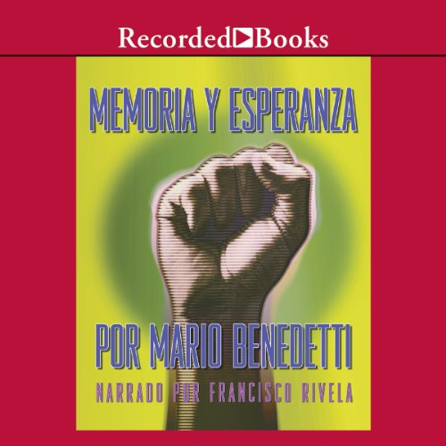 Memoria y Esperanza [Memory and Hope (Texto Completo)]                   By:                                                                                                                                 Mario Benedetti                               Narrated by:                                                                                                                                 Francisco Riveta                      Length: 1 hr and 12 mins     3 ratings     Overall 3.7