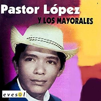 Pastor Lopez y los Mayorales