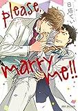 please,marry me!! (ビーボーイコミックスデラックス)