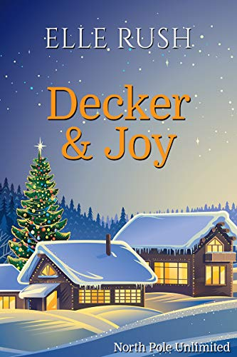 Decker and Joy: North Pole Unlimited 1 by [Elle Rush]