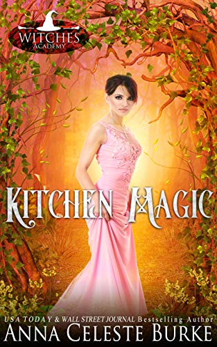 Kitchen Magic (Witches Academy Book 5) by [Anna Celeste Burke, Witches Coven]