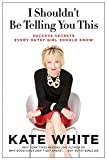 Image of I Shouldn't Be Telling You This: Success Secrets Every Gutsy Girl Should Know