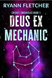 Deus Ex Mechanic (The Cricket Chronicles Book 1) (English Edition)