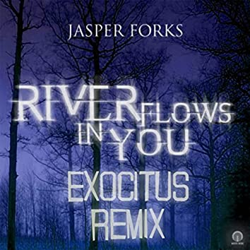 Rivers Flow in You (Exocitus Dubstep Remix) - Single