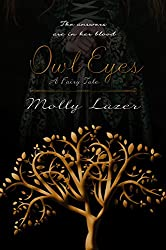 Owl Eyes: A Fairy Tale by Molly Lazer book cover