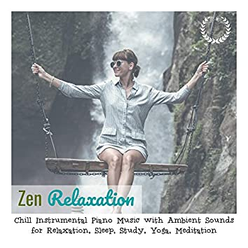 Chill Instrumental Piano Music with Ambient Sounds for Relaxation, Sleep, Study, Yoga, Meditation