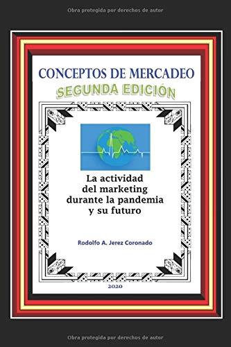 CONCEPTOS DE MERCADEO. SEGUNDA EDICIÓN.: La actividad del marketing durante la pandemia y su futuro.