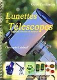 Lunettes et télescopes - Vol. 1 - Apprendre à utiliser son matériel