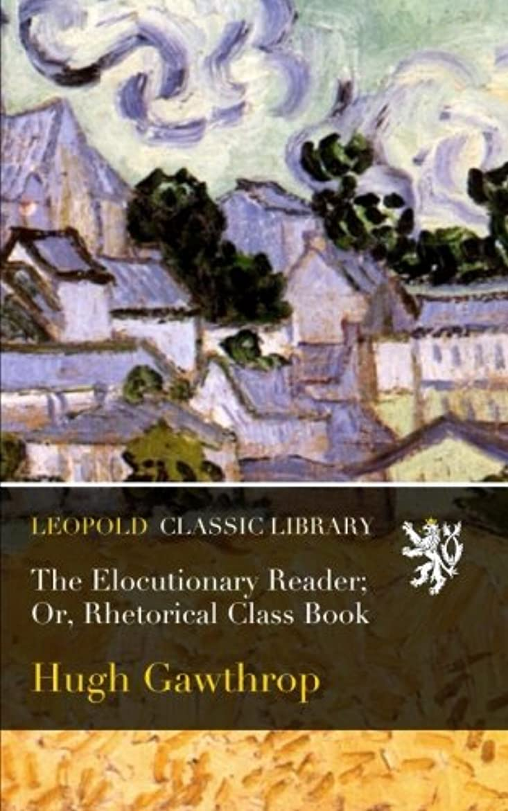 法医学硫黄死の顎The Elocutionary Reader; Or, Rhetorical Class Book