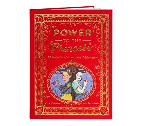 Power to the Princess: Märchenbuch für mutige Mädchen ab 5 Jahren   Opulent und hochwertig ausgestattet mit Leinen und Goldprägung
