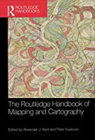 The Routledge Handbook of Mapping and Cartography