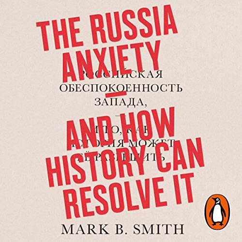 Couverture de The Russia Anxiety