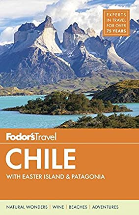 Fodors Travel Chile: With Easter Island & Patagonia