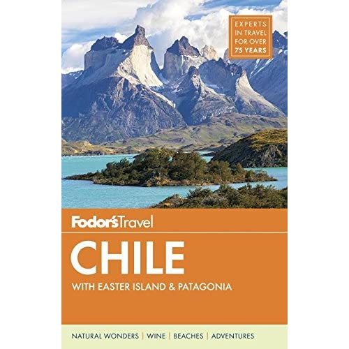 Fodors Essential Chile with Easter Island /& Patagonia