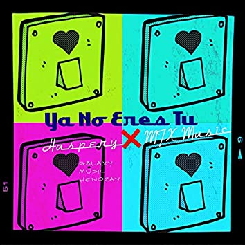 Ya No Eres Tu (feat. Haspery)