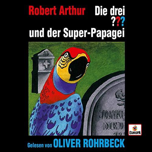 Oliver Rohrbeck liest...und der Super-Papagei