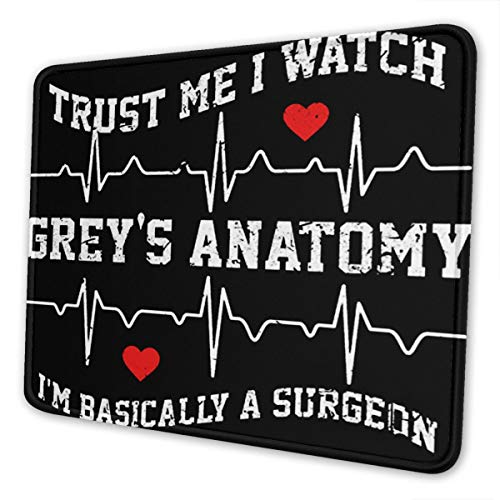 Trust Me I Watch Greys Anatomy Mouse Pad Game Office Anti-Slip Mouse Pad