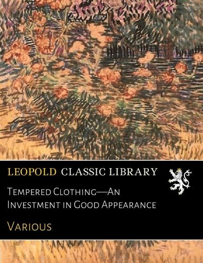 嬉しいですランドリートーストTempered Clothing—An Investment in Good Appearance