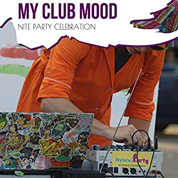 My Club Mood - Nite Party Celebration