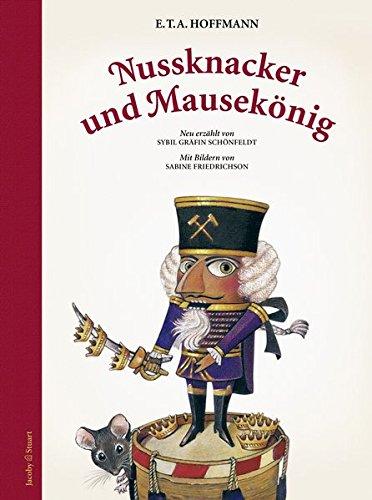Nussknacker und Mausekönig: Neu erzählt von Sybil Gräfin Schönfeldt