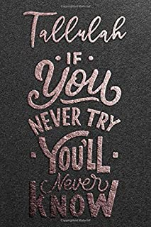 Tallulah If You Never Try You Never Know: Motivational To Do Checklist Notebook / Journal Gifts for Daily Task Planner & T...