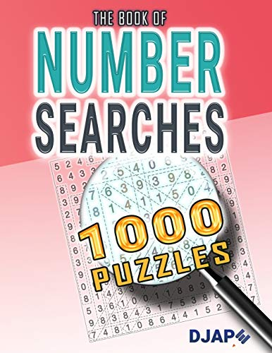 The book of Number Searches: 1000 Puzzles: Volume 1 (Number Searches Books)