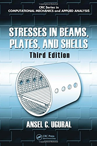 Stresses in Beams, Plates, and Shells, Third Edition...