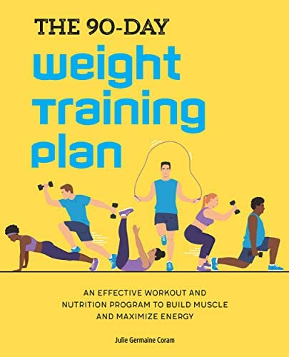 The 90 Day Weight Training Plan An Effective Workout and Nutrition Program to Build Muscle and product image