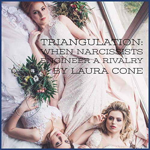 Triangulation: When Narcissists Engineer a Rivalry audiobook cover art