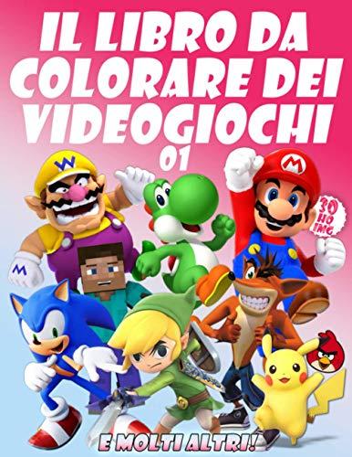IL LIBRO DA COLORARE DEI VIDEOGIOCHI 01: I tuoi amati personaggi dei videogiochi in 30 illustrazioni di alta qualità per bambini e adulti
