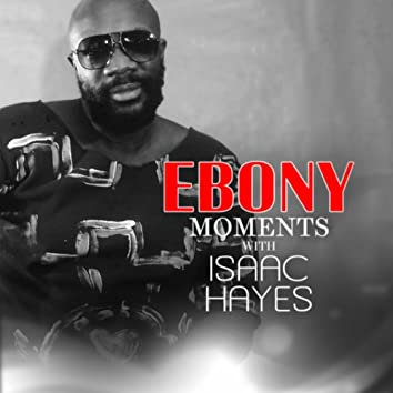 Isaac Hayes Interviews with Ebony Moments