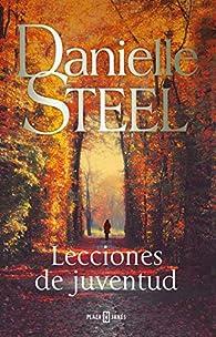Lecciones de juventud par Danielle Steel