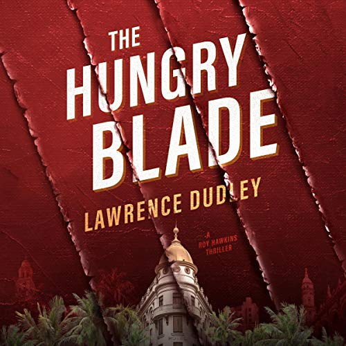 The Hungry Blade Audiobook By Lawrence Dudley cover art